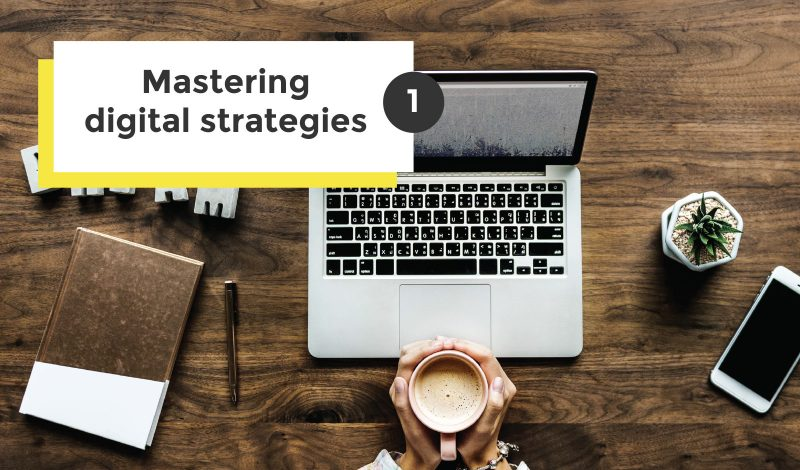 mastering digital strategies part one